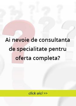 Ai nevoie de consultanta de specialitate pentru oferta completa?